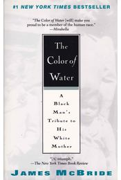 The Color of Water - A Black Man's Tribute to His White Mother - McBRIDE, JAMES - Régikönyvek