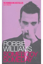 Robbie Williams - Somebody Someday - McCRUM, MARK - Régikönyvek