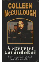 A szeretet zarándokai - McCullough, Colleen - Régikönyvek