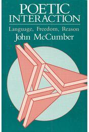 Poetic Interaction – Language, Freedom, Reason - McCUMBER, JOHN - Régikönyvek