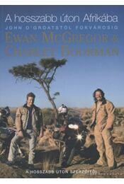 A hosszabb úton Afrikába - McGregor, Ewan, Boorman, Charley - Régikönyvek