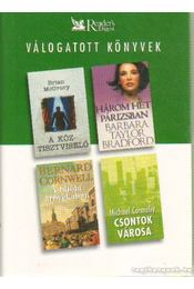 Csontok városa / Három hét Párizsban / A bitófa árnyékában / A köztisztviselő - McGrory, Brian, Barbara Taylor BRADFORD, Michael Connelly, Bernard Cornwell - Régikönyvek