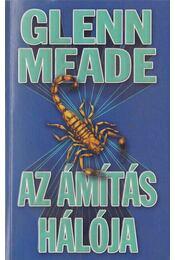 Az ámítás hálója - Meade, Glenn - Régikönyvek