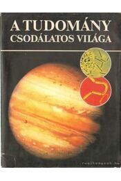 A tudomány csodálatos világa - Meadows, Jack - Régikönyvek