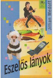 Eszelős lányok - Medoff, Jillian - Régikönyvek