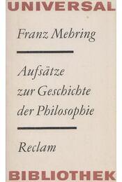 Aufsätze zur Geschichte der Philosophie - Mehring, Franz - Régikönyvek