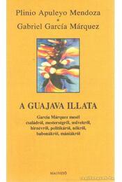 A guajava illata - Mendoza, Plinio Apuleyo, Gabriel García Márquez - Régikönyvek