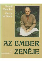 Az ember zenéje - Menuhin, Yehudi, Davis, Curtis W. - Régikönyvek