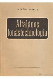 Általános fonástechnológia - Merényi Gábor - Régikönyvek