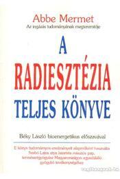A radiesztézia teljes könyve - Mermet, Abbe - Régikönyvek