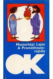 A Prométheusz-rejtély - Mesterházi Lajos - Régikönyvek