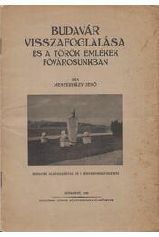 Budavár visszafoglalása és a török emlékek fővárosunkban - Mesterházy Jenő - Régikönyvek