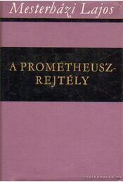 A Prométheusz-rejtély - Mesterházy Lajos - Régikönyvek
