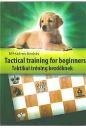 Tactical training for Beginners / Taktikai tréning kezdőknek - Mészáros András - Régikönyvek