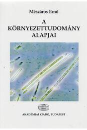 A környezettudomány alapjai - Mészáros Ernő - Régikönyvek