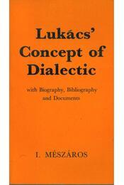 Lukács' Concept of Dialectic - Mészáros István - Régikönyvek