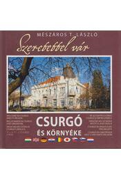 Szeretettel vár Csurgó és környéke - Mészáros T. László - Régikönyvek