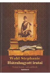 Wohl Stephanie hátrahagyott iratai - Mészáros Zsolt (szerk.), Wohl Stephanie - Régikönyvek