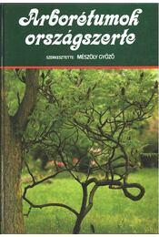 Arborétumok országszerte - Mészöly Győző - Régikönyvek