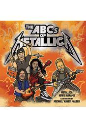 The ABCs of Metallica - Metallica, Howie Abrams - Régikönyvek