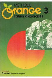 Méthode Orange 3 - Cahier d'exercices - André Reboullet, Simonne Lieutaud, Nicole McBridge, Jean-Louis Malandain, Jacques Verdol - Régikönyvek
