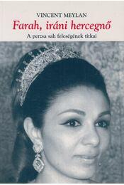 Farah, iráni hercegnő - Meylan, Vincent - Régikönyvek