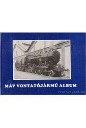MÁV vontatójármű album 1868-1993 - Mezei István - Régikönyvek