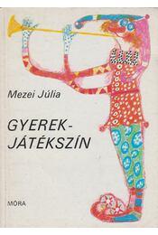 Gyerekjátékszín - Mezei Júlia - Régikönyvek