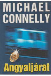Angyaljárat - Michael Connelly - Régikönyvek