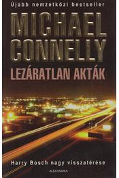 Lezáratlan akták - Michael Connelly - Régikönyvek