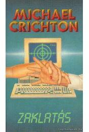 Zaklatás - Michael Crichton - Régikönyvek