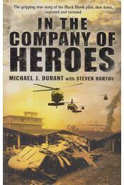 In the Company of Heroes - Michael J. Durant, Steven Hartov - Régikönyvek