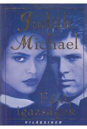 Fájó igazságok - Michael, Judith - Régikönyvek