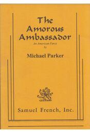 The Amorous Ambassador - Michael Parker - Régikönyvek