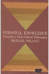 Personal Knowledge - Michael Polanyi - Régikönyvek