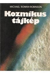 Kozmikus tájkép - Michael Rowan-Robinson - Régikönyvek