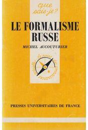 Le formalisme russe (dedikált) - Michel Aucouturier - Régikönyvek