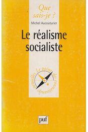 Le réalisme socialiste (Dedikált) - Michel Aucouturier - Régikönyvek