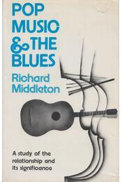 Pop Music And The Blues - Middleton, Richard - Régikönyvek