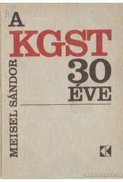 A KGST 30 éve - Miesel Sándor - Régikönyvek