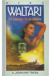 Az asszony és az idegen - Mika Waltari - Régikönyvek