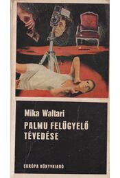 Palmu felügyelő tévedése - Mika Waltari - Régikönyvek