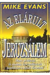 Az elárult Jeruzsálem - Mike Evans - Régikönyvek