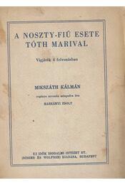 A Noszty fiú esete Tóth Marival - Mikszáth Kálmán - Régikönyvek