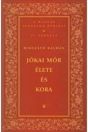 Jókai Mór élete és kora - Mikszáth Kálmán - Régikönyvek