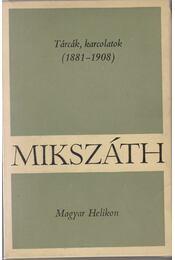 Tárcák, karcolatok (1881-1908) - Mikszáth Kálmán - Régikönyvek