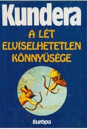A lét elviselhetetlen könnyűsége - Milan Kundera - Régikönyvek