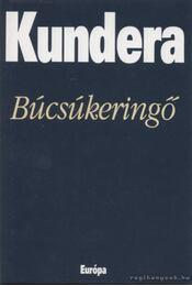 Búcsúkeringő - Milan Kundera - Régikönyvek