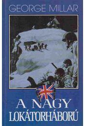 A nagy lokátorháború - Millar, George - Régikönyvek