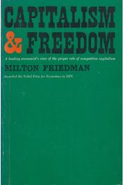Capitalism and Freedom - Milton Friedman - Régikönyvek
